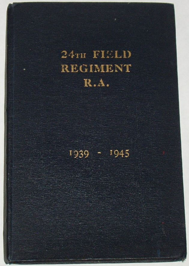 24th Field Regiment R.A. 1939-1945